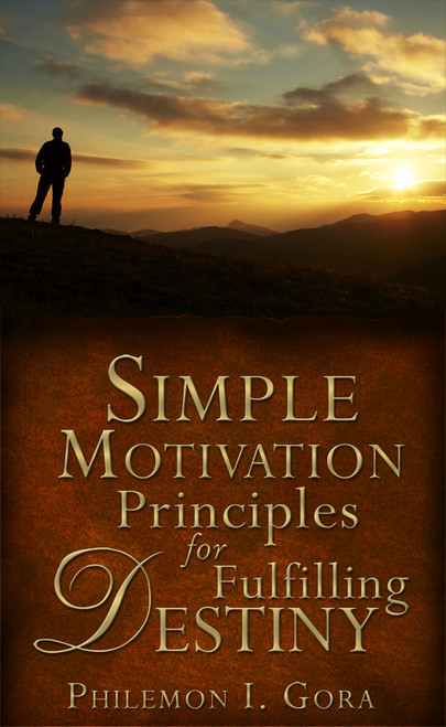 Simple Motivation Principles for Fulfilling Destiny