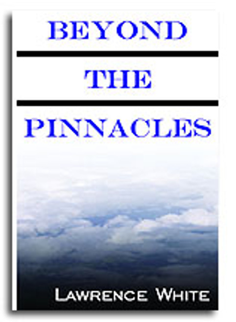 Beyond the Pinnacles by Lawrence White