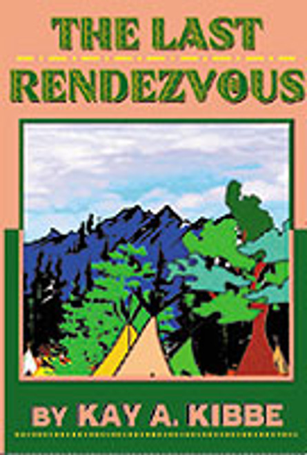 The Last Rendezvous by Kay Kibbe