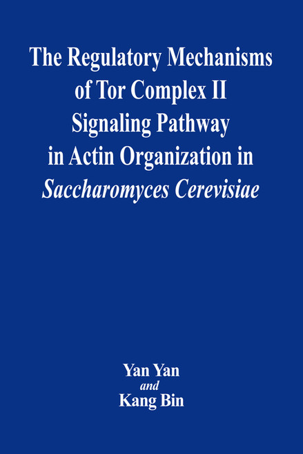 The Regulatory Mechanisms of Tor Complex II Signaling Pathway in Actin Organization in Saccharomyces Cerevisiae