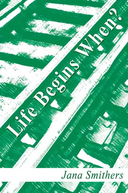 Life Begins When?