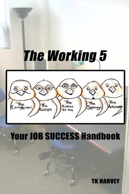 The Working 5: Your Job Success Handbook