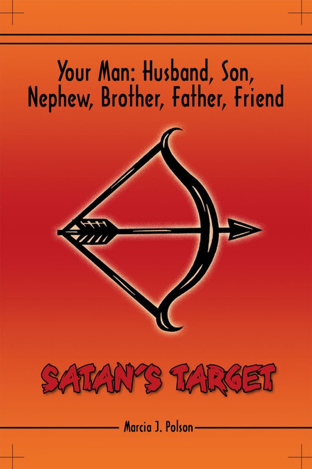 Your Man: Husband, Son, Nephew, Brother, Father, Friend. Satan's Target