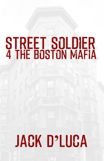 Street Soldier 4 the Boston Mafia - eBook