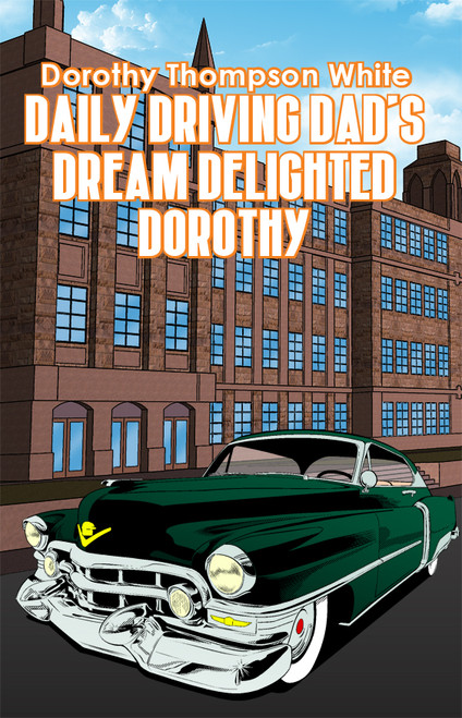 Daily Driving Dad's Dream Delighted Dorothy - eBook