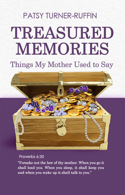 Treasured Memories by Patsy Turner-Ruffin