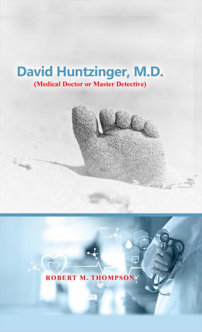 David Hunzinger, M. D. (Medical Doctor or Master Detective) (HB)