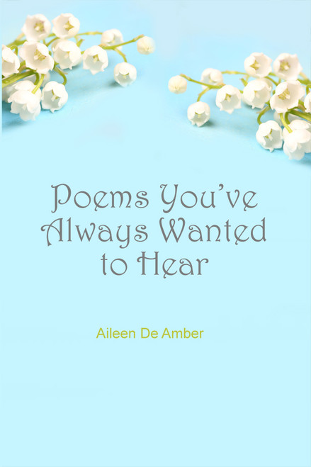 Poems You've Always Wanted to Hear