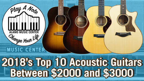 2018's Top 10 Acoustic Guitars Between $2000 and $3000
