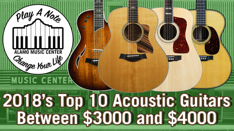 2018's Top 10 Acoustic Guitars $3000-$4000 at Alamo Music