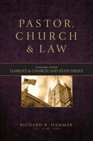 Pastor, Church & Law: Liability & Church and State Issues (Vol 4)