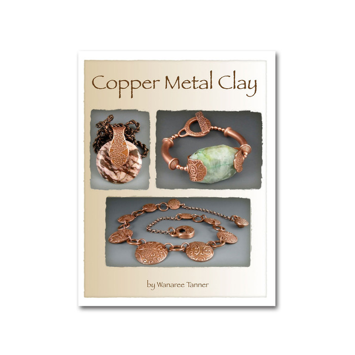 Crash Course in Copper Metal Clay by Wanaree Tanner - Downloadable E-book