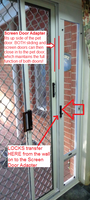 Screen Door Adapter- lock and close both your sliding and screen doors to the pet door! Note the adapter is a separate part to the pet door :)