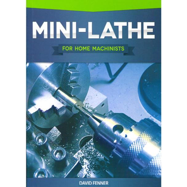 BOOK MINI LATHE FOR HOME MACHINISTS