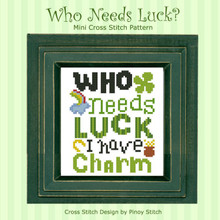 Quotables Who Needs Luck St. Patrick Cross Stitch Sampler