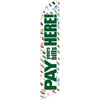 Pay Your Bills Here (green letters) Semi Custom Feather Flag Kit