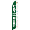 Pay Your Bills Here (green background) Semi Custom Feather Flag Kit