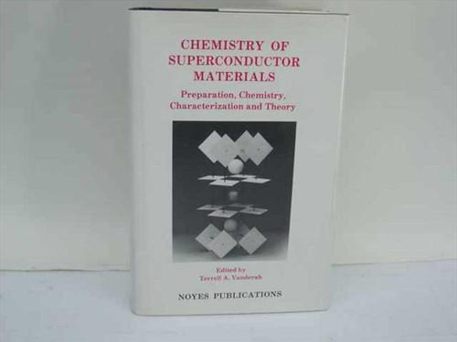 Vanderah Terrell A Noyes Publications 1992 Chemistry of Superconductor Materials