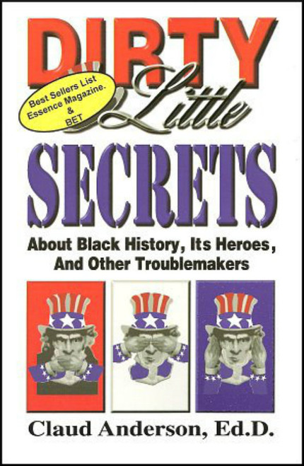 Dirty Little Secrets About Black History Its Heroes