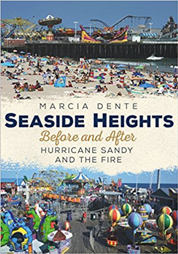 Seaside Heights : Before and After Hurricane Sandy and the Fire (Paperback) (Marcia Dente)