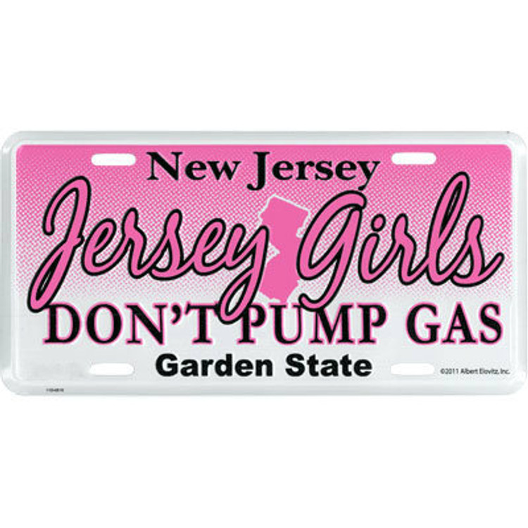 Jersey Girls Don't Pump Gas Standard Car Size License Plate