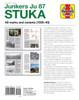Junkers Ju 87 Stuka All marks and variants 1935 - 45 Owners' Workshop Manual