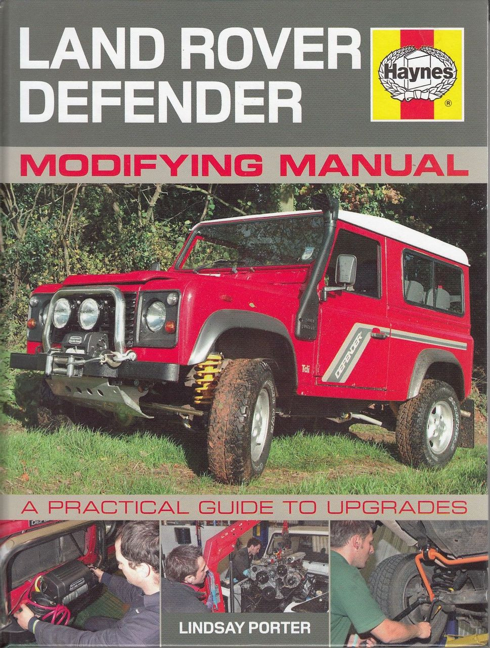 Land Rover Defender Modifying Manual: A Practical Guide to Upgrades ...
