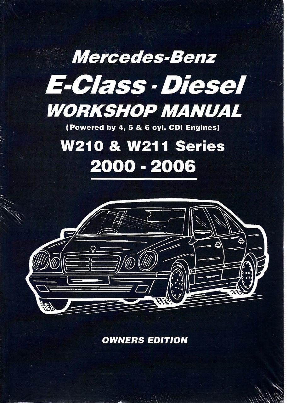mercedes benz e class w210 w211 series diesel 2000 2006 workshop rh automotobookshop com au E320 Mercedes EGR Valve 2003 Mercedes -Benz E320