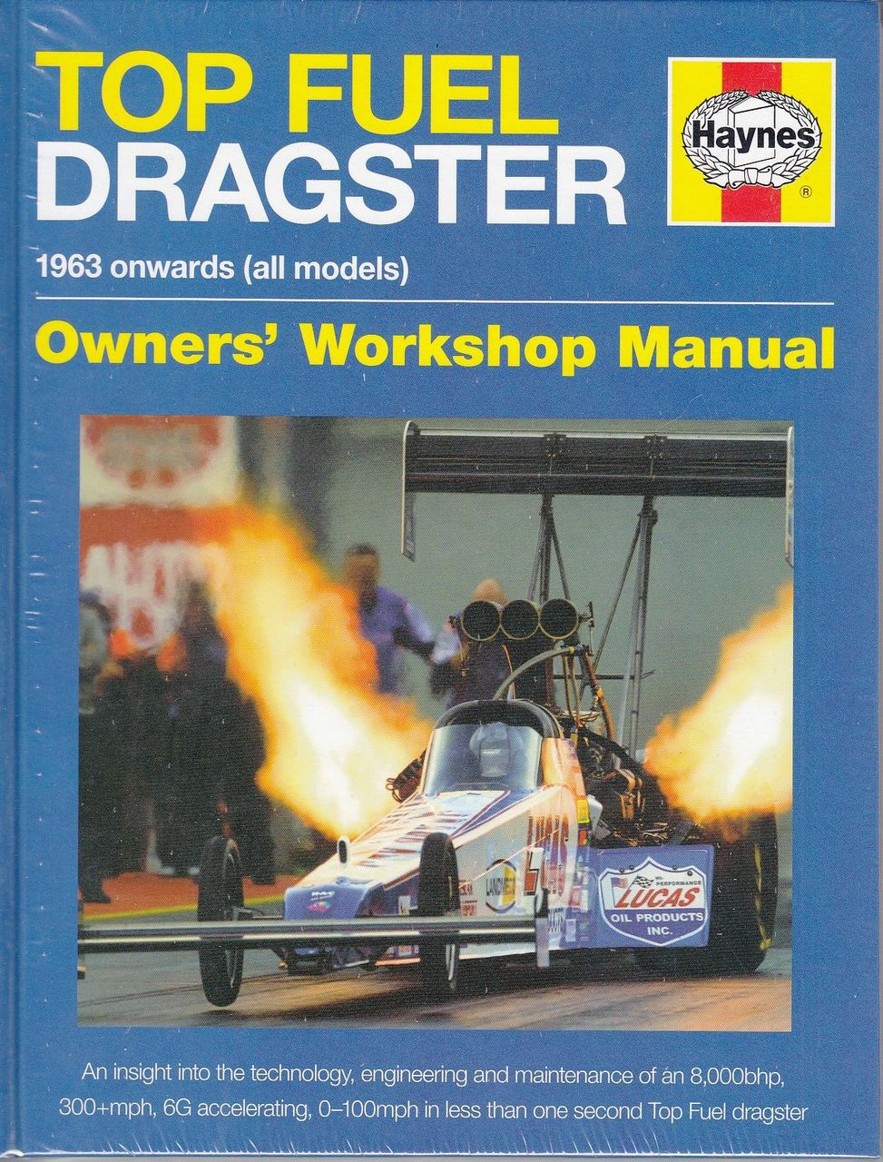 Top Fuel Dragster 1963 Onwards Owners\' Workshop Manual