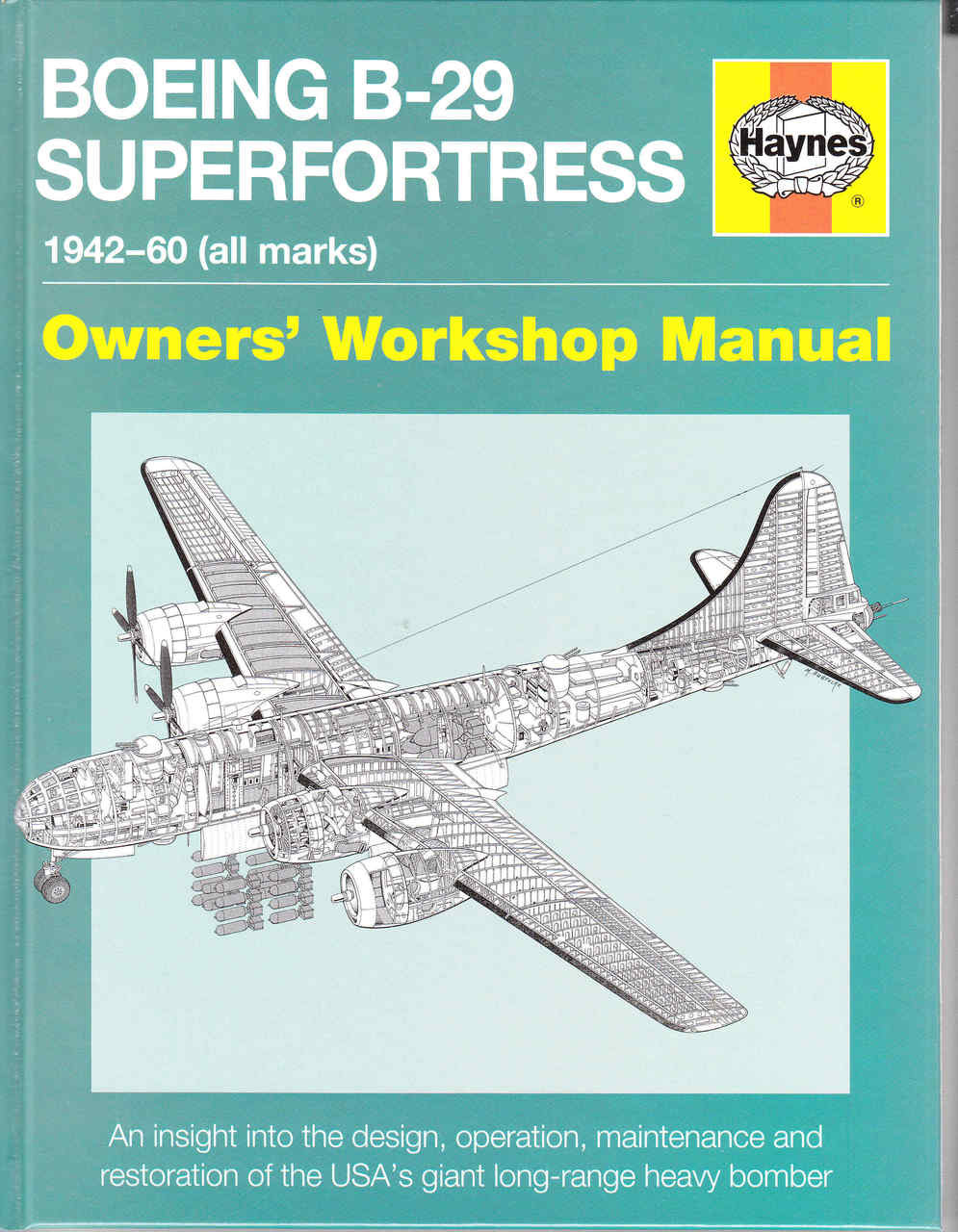 Boeing B-29 Superfortress 1942 - 1960 (all marks) Owners' Workshop Manual  ...