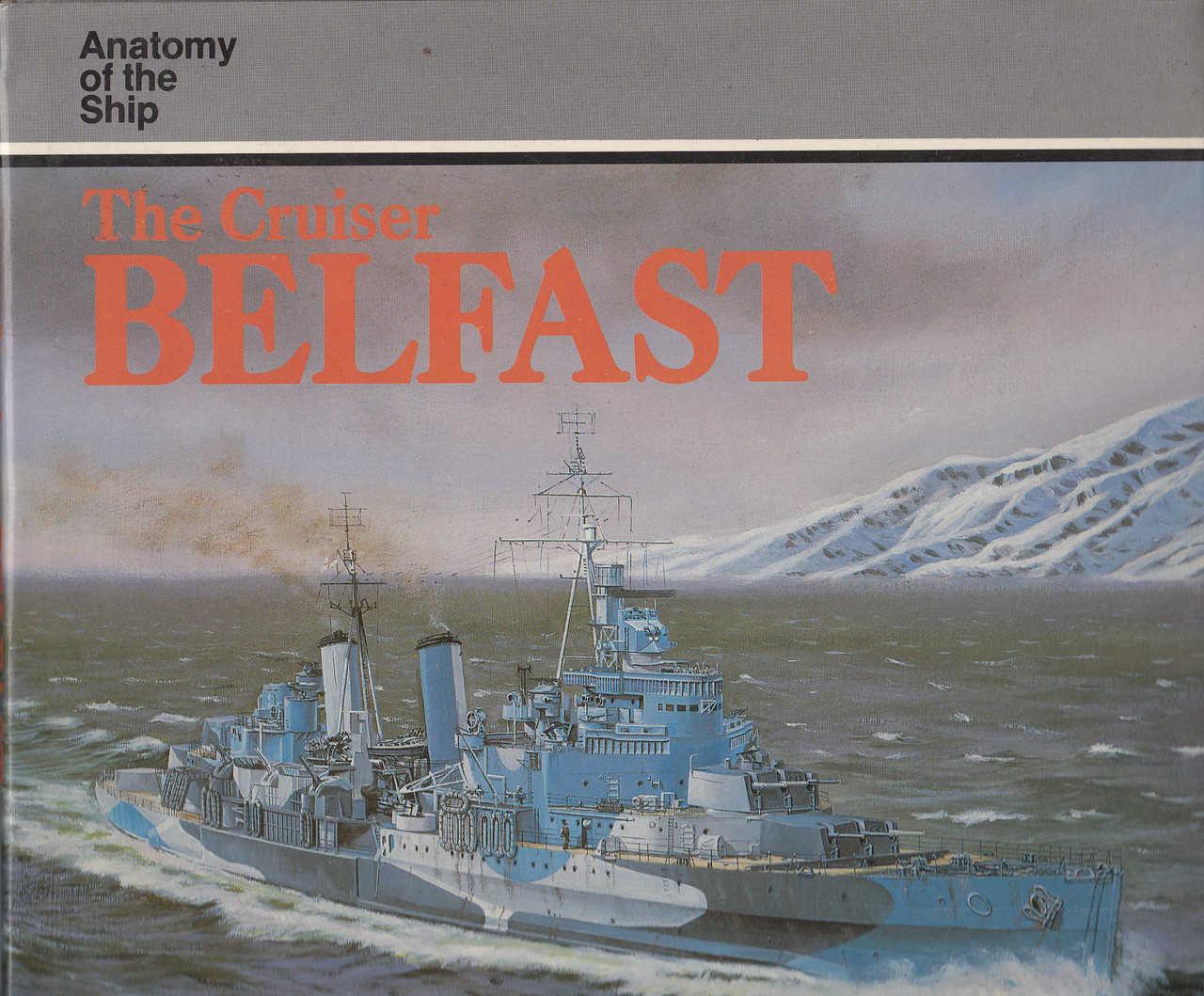 The Cruiser Belfast Anatomy Of The Ship Series 9780851773285