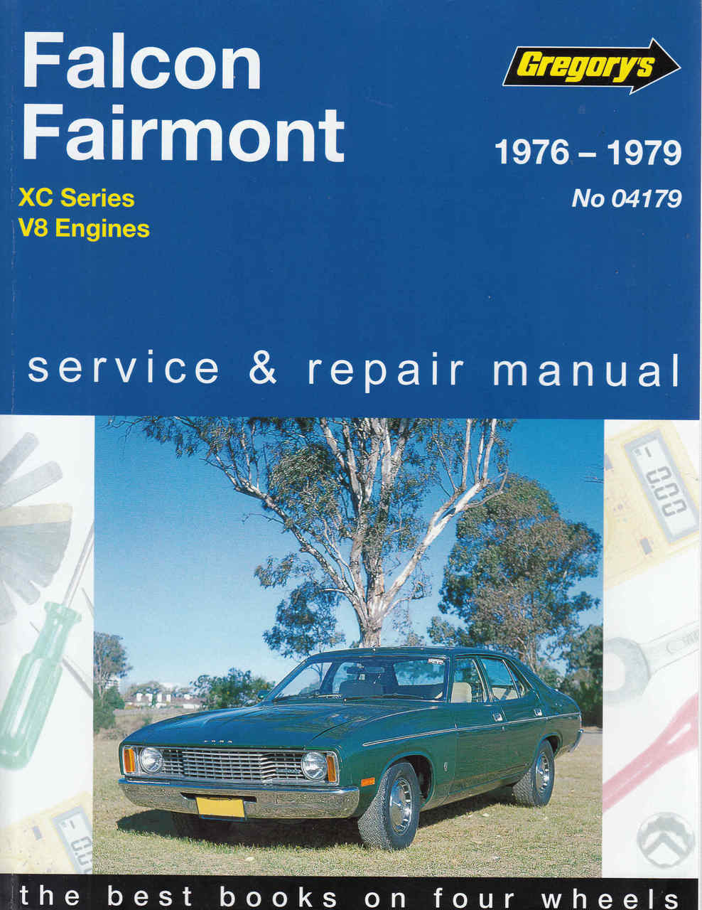 Ford Falcon Fairmont XC 8 Cylinder 1976 - 1979 Workshop Manual  (9780855664572) (front ...