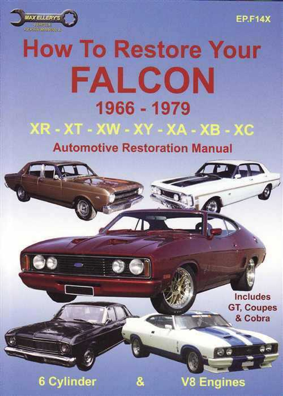 how to restore your ford falcon automotive restoration manual rh automotobookshop com au Eric Bana Falcon XB Ford Falcon xB Interceptor