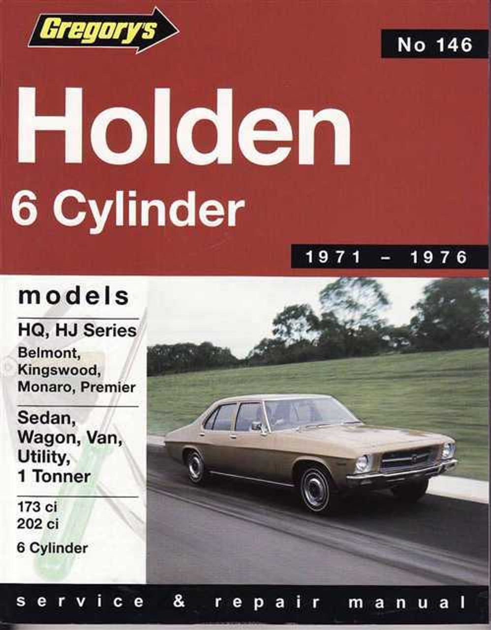 holden hq hj 6 cylinder 1971 1976 workshop manual rh automotobookshop com au Green Holden HZ Holden HZ GTS