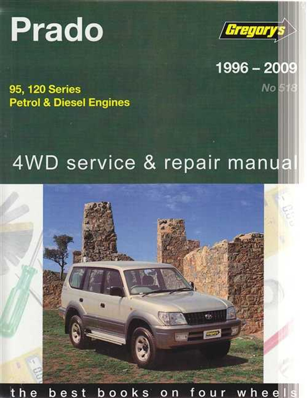 toyota prado 95 120 series petrol diesel 4wd 1996 2009 workshop rh automotobookshop com au Operators Manual Repair Manuals