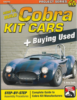 How to Build Cobra Kit Cars plus Buying Used by D. Brian Smith