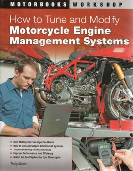 How to Tune and Modify Motorcycle Engine Management Systems by Tracy Martin