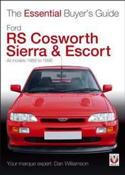 Ford RS Cosworth Sierra & Escort - The Essential Buyer's Guide