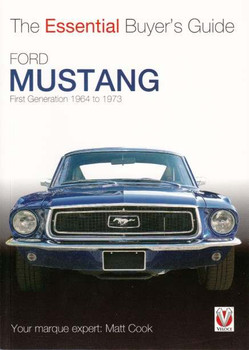 Ford Mustang First Generation 1964 - 1973: The Essential Buyer's Guide