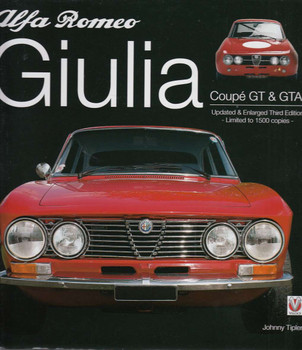 Alfa Romeo Giulia GT & GTA - Enlarged & revised 3rd edition