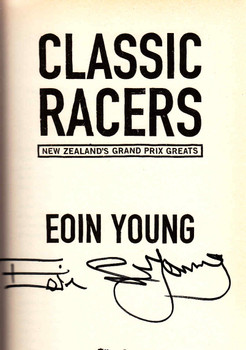 Classic Racers: New Zealand's Grand Prix Greats ( Signed by Author ) - sign