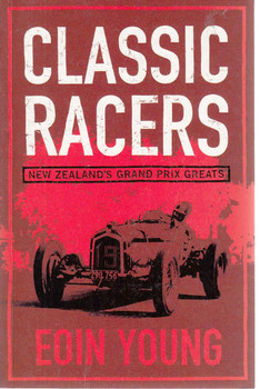 Classic Racers: New Zealand's Grand Prix Greats ( Signed by Author ) - front