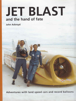 Jet Blast and the hand of fate: Adventures with land speed cars and record balloons - front