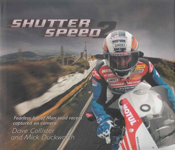 Shutter Speed 2 : Fearless Isle of Man road racers captured on cameras  - front