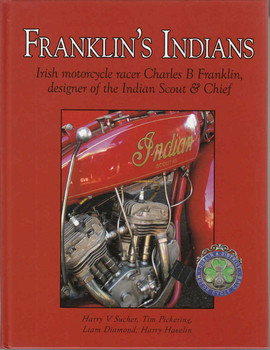 Franklin's Indians Irish motorcycle racer Charles B Franklin, designer of the Indian Scout & Chief  - front