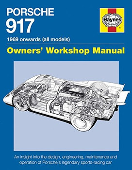 Porsche 917 1969 Onwards Owners' Workshop Manual (9780857337658)