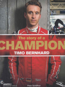 Timo Bernhard - The Story of a Champion