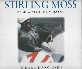 Stirling Moss Racing With The Maestro (Karl Ludvigsen) (9781859608166) - front