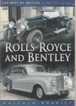 Rolls-Royce And Bentley: The Best Of British In Old Photographs (9780750915755)