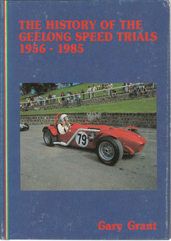 The History Of The Geelong Speed Trials 1956 - 1985 (Limited Numbered Edition)